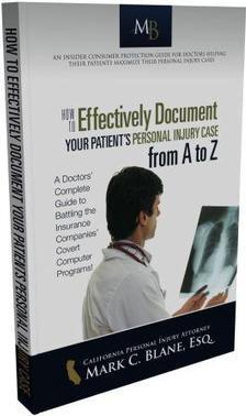 How to EFFECTIVELY Document Your Patient's CA Personal Injury Case